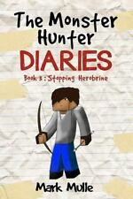 Monster Hunter Diaries (Book 3) : Stopping Herobrine (an Unofficial Minecraft...