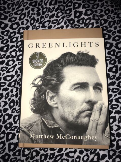Matthew McConaughey Autobiography - Greenlights SIGNED 1st Edition IN HAND