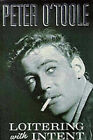 Loitering with Intent: v.1: The Child by Peter O'Toole (Paperback, 1993)