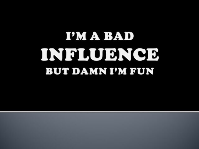 WHITE Vinyl Decal I'm A Bad Influence funny car truck sticker