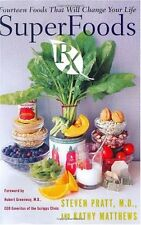 SuperFoods RX : Fourteen Foods That Will Change Your Life by Kathy Matthews and Steven G. Pratt (2003, Hardcover)