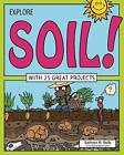 Explore Soil!: With 25 Great Projects by Kathleen M. Reilly (Paperback, 2015)