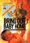 Bring Our Baby Home by Leon Rodriguez 9781477263204 Hardback 2012