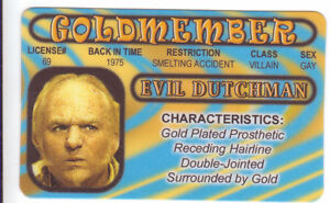 GOLDMEMBER / Austin Powers / Mike Myers EVIL DUTCHMAN  Drivers License