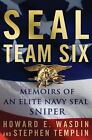 SEAL Team Six : Memoirs of an Elite Navy SEAL Sniper by Howard E. Wasdin and Stephen Templin (2011, Hardcover, Large Type)