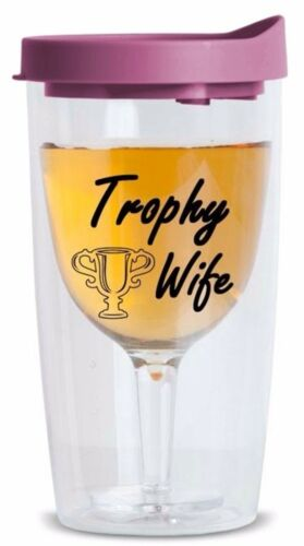 Trophy Wife Plastic Wine Glass Tumbler Adult Sippy Cup with Lid Reusable