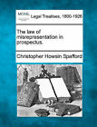 The Law of Misrepresentation in Prospectus. by Christopher Howsin Spafford (Paperback / softback, 2010)