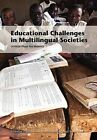 Educational Challenges in Multilingual Societies: LOITASA Phase Two Research by Compress (Paperback, 2010)