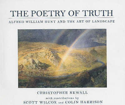 The Poetry of Truth: Alfred William Hunt and the Art of Landscape, Newall, Chris