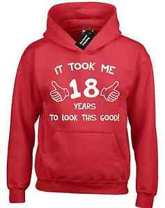 IT-TOOK-ME-18-YEARS-TO-LOOK-THIS-GOOD-HOODY-HOODIE-FUNNY-QUALITY-18TH-BIRTHDAY