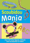 Scoubidou Mania: Over 30 Funky Figures, Animals and Accessories to Make! by Anouchka Galvani (Paperback, 2005)