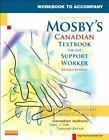 Mosby's Canadian Textbook for the Support Worker by Mary J. Wilk, Relda Timmeney Kelly, Leighann N. Remmert, Sheila A. Sorrentino and Deborah Schuh (2013, Paperback, Revised, Reprint, Workbook)