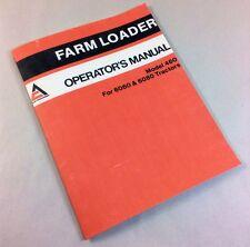 Allis Chalmers Model 460 Farm Loader Operators Owner Manual 6060 Amp 6080 Tractor