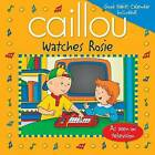 Caillou Watches Rosie by Editions Chouette (Paperback, 2008)