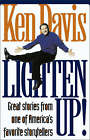Lighten Up!: Great Stories from One of America's Favorite Storytellers by Ken Davis (Paperback, 2000)