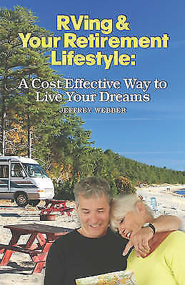 RVing & Your Retirement Lifestyle: A Cost Effective Way to Live Your Dreams by