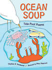 Ocean Soup: A Book of Tide Pool Poems by Stephen R. Swinburne, Mary Peterson (Paperback, 2010)