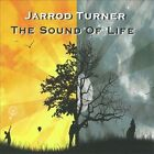 The Sound of Life by Jarrod Turner (CD, 2010, Jarrod Turner)