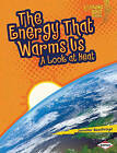 The Energy That Warms Us: A Look at Heat by Jennifer Boothroyd (Paperback / softback)
