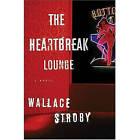 The Heartbreak Lounge by Wallace Stroby (Paperback / softback, 2006)