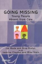 Living Away from Home - Studies in Residential Care: Going Missing : Young...