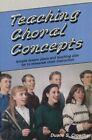 Teaching Choral Concepts Simple Lesson Plans and Teach - Duane S. Crowth HA
