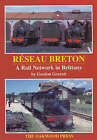 Reseau Breton: A Railway Network in Brittany by Gordon Gravett (Paperback, 1999)