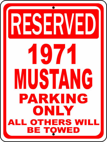 "1971 71 Mustang Ford Novelty Reserved Parking Street Sign 12/""X18/"" Aluminum"
