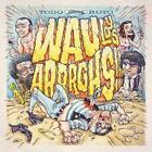 Todo Roto von Wau Y. Los Arrrghs!!! (2013)