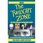Into the Twilight Zone: The Rod Serling Programme Guide by Randy Lofficier, Jean-Marc Lofficier (Paperback / softback, 2003)