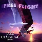 Free Flight: The Jazz Classical Union by Free Flight (CD, Jul-1997, Hindsight)