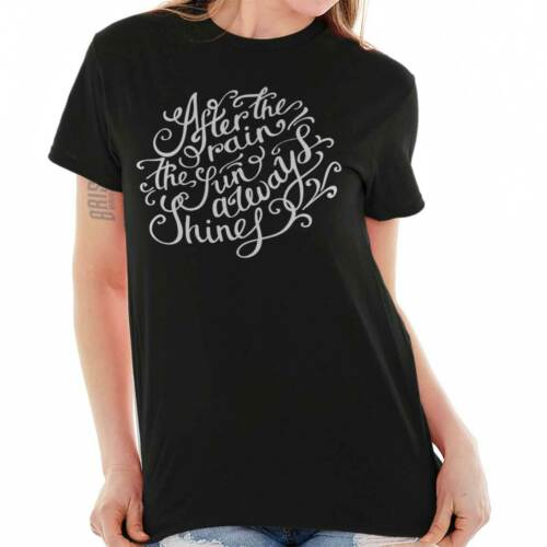 After The Rain Sun Always Shines Inspiring T-Shirts T Shirts Tees For Womens