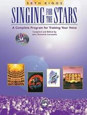 Singing for the Stars : A Complete Program for Training Your Voice by Seth...