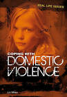 Coping with Domestic Violence by Liz Miles (Hardback, 2011)