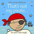 That's Not My Pirate by Fiona Watt (Board book, 2007)