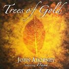 Trees of Gold by John Adorney (CD, Jun-2006, EverSound)
