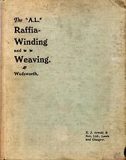 "ANNIE WADSWORTH - ""RAFFIA-WINDING & WEAVING"" - E.J.ARNOLD & SON HB (c1920)"