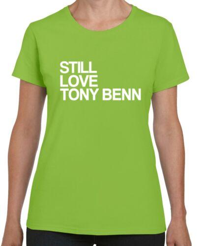 STILL LOVE TONY BENN LADIES FITTED T-SHIRT Gildan Brand Labour Thatcher Left