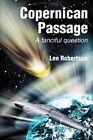 Copernican Passage: A Fanciful Question by Len Robertson (Paperback / softback, 2002)