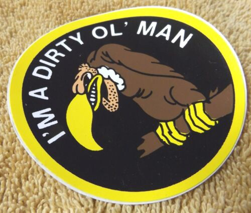 """VINTAGE PATCHES--I/'M A DIRTY OL/' MAN--3/""""--BLACK TRIM--DECAL--NEW-FREE SHIPPING"""