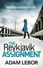 The Reykjavik Assignment by Adam LeBor (Paperback, 2016)