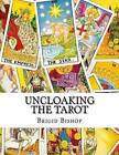 Uncloaking the Tarot: A Comprehensive Course in Tarot by Brigid Bishop (Paperback / softback, 2011)
