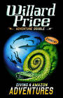 Adventure Double: Diving and Amazon Adventures by Willard Price (Paperback, 2005)