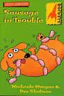 Sausage in Trouble by Michaela Morgan, Dee Shulman (Paperback, 2001)