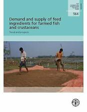 Demand And Supply Of Feed Ingredients For Farmed Fish And Crustaceans: Trends An