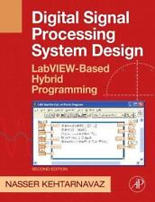 Digital Signal Processing System Design : LabVIEW-Based Hybrid Programming by...
