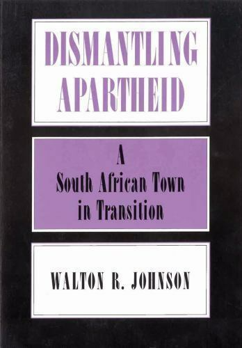 The Anthropology of Contemporary Issues: Dismantling Apartheid : A South...