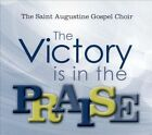 The Victory is In the Praise [Digipak] by Saint Augustine Choir/St. Augustine Catholic Church Gospel Choir (CD, Apr-2012, The Saint Augustine Gospel Cho)