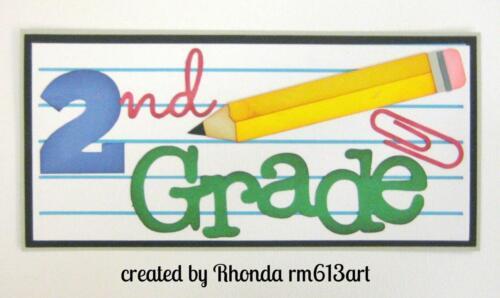 2ND GRADE TITLE school scrapbook premade paper piecing by Rhonda