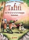 Tafiti und Ur-ur-ur-ur-ur-uropapas Goldschatz von Julia Boehme (2014, Gebundene Ausgabe)